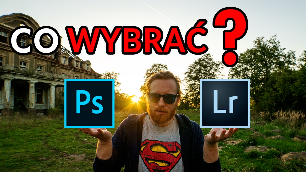 Photoshop czy Lightroom? Co wybrać?